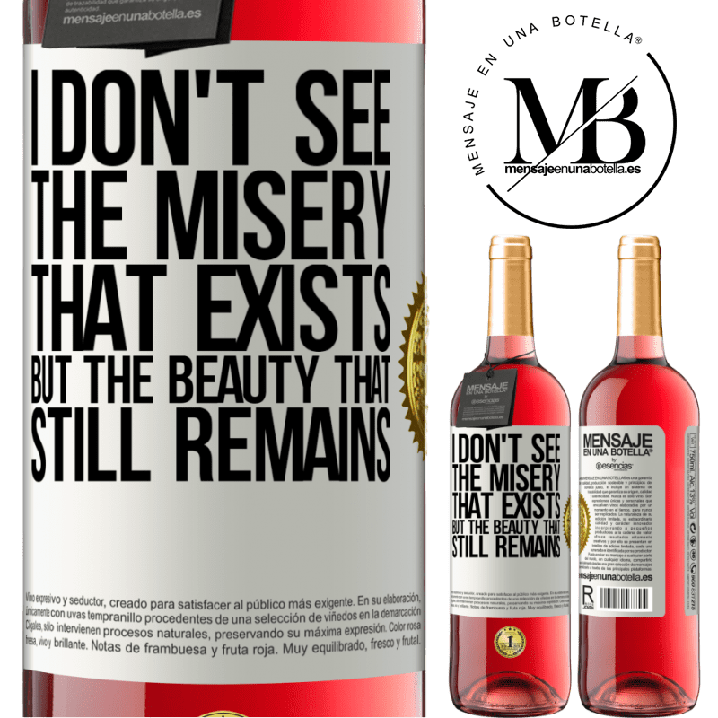 24,95 € Free Shipping   Rosé Wine ROSÉ Edition I don't see the misery that exists but the beauty that still remains White Label. Customizable label Young wine Harvest 2020 Tempranillo