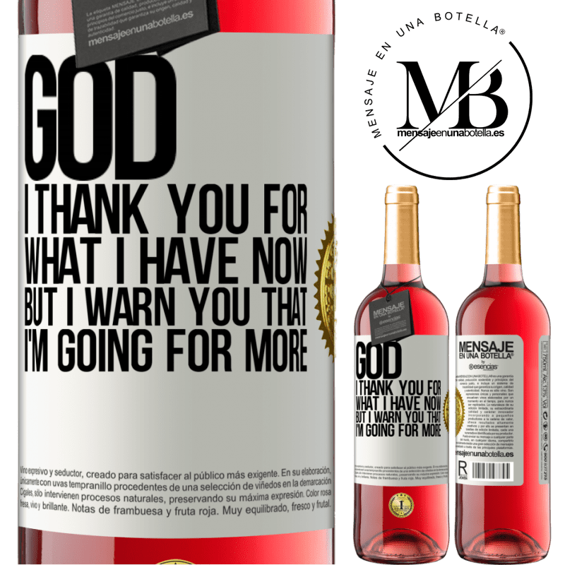 24,95 € Free Shipping | Rosé Wine ROSÉ Edition God, I thank you for what I have now, but I warn you that I'm going for more White Label. Customizable label Young wine Harvest 2020 Tempranillo