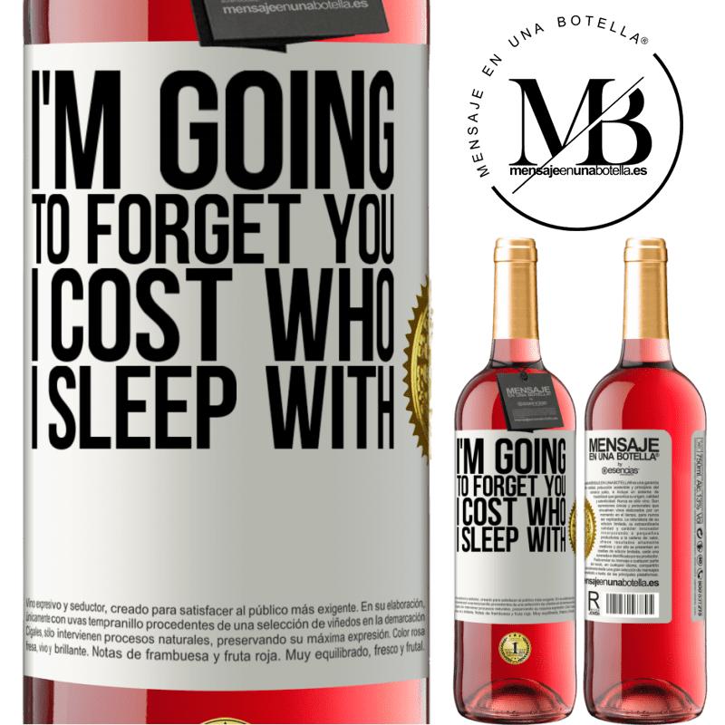 24,95 € Free Shipping | Rosé Wine ROSÉ Edition I'm going to forget you, I cost who I sleep with White Label. Customizable label Young wine Harvest 2020 Tempranillo