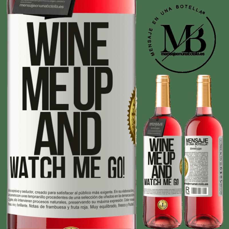 24,95 € Kostenloser Versand   Roséwein ROSÉ Ausgabe Wine me up and watch me go! Weißes Etikett. Anpassbares Etikett Junger Wein Ernte 2020 Tempranillo