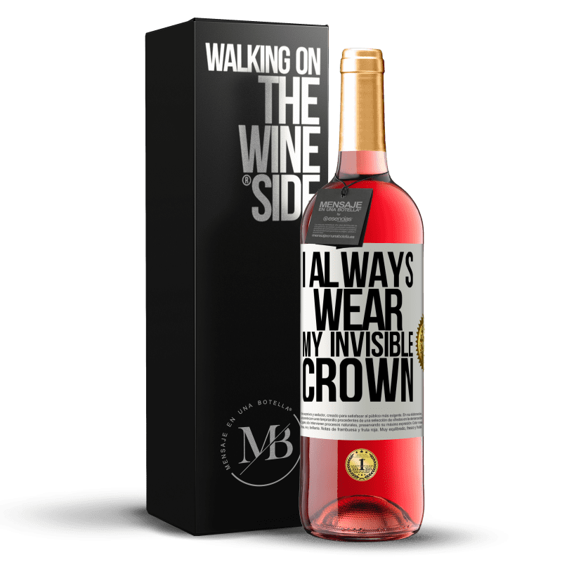 24,95 € Free Shipping | Rosé Wine ROSÉ Edition I always wear my invisible crown White Label. Customizable label Young wine Harvest 2020 Tempranillo