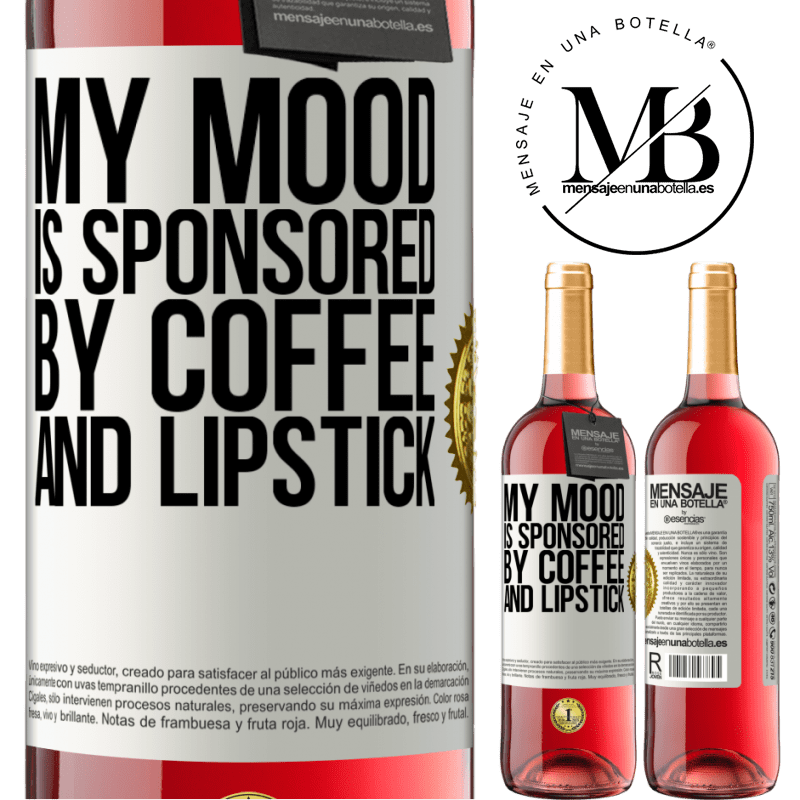 24,95 € Free Shipping   Rosé Wine ROSÉ Edition My mood is sponsored by coffee and lipstick White Label. Customizable label Young wine Harvest 2020 Tempranillo