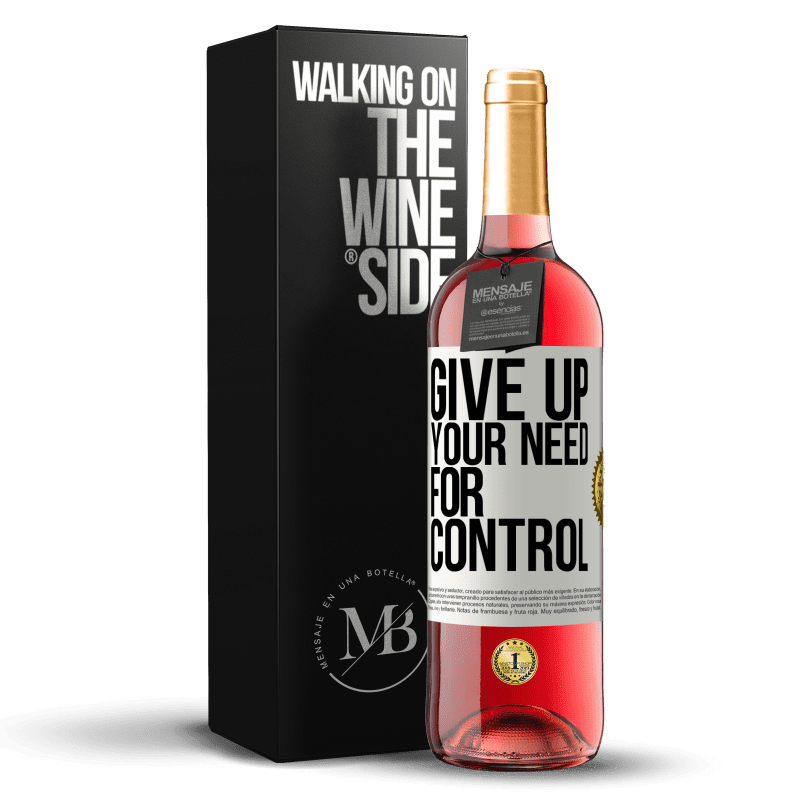 24,95 € Free Shipping | Rosé Wine ROSÉ Edition Give up your need for control White Label. Customizable label Young wine Harvest 2020 Tempranillo