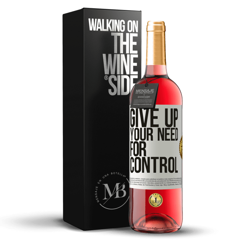 24,95 € Envío gratis | Vino Rosado Edición ROSÉ Give up your need for control Etiqueta Blanca. Etiqueta personalizable Vino joven Cosecha 2020 Tempranillo