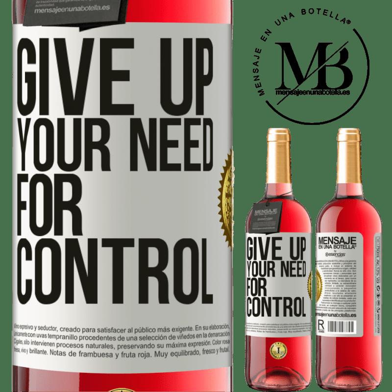 24,95 € Kostenloser Versand | Roséwein ROSÉ Ausgabe Give up your need for control Weißes Etikett. Anpassbares Etikett Junger Wein Ernte 2020 Tempranillo