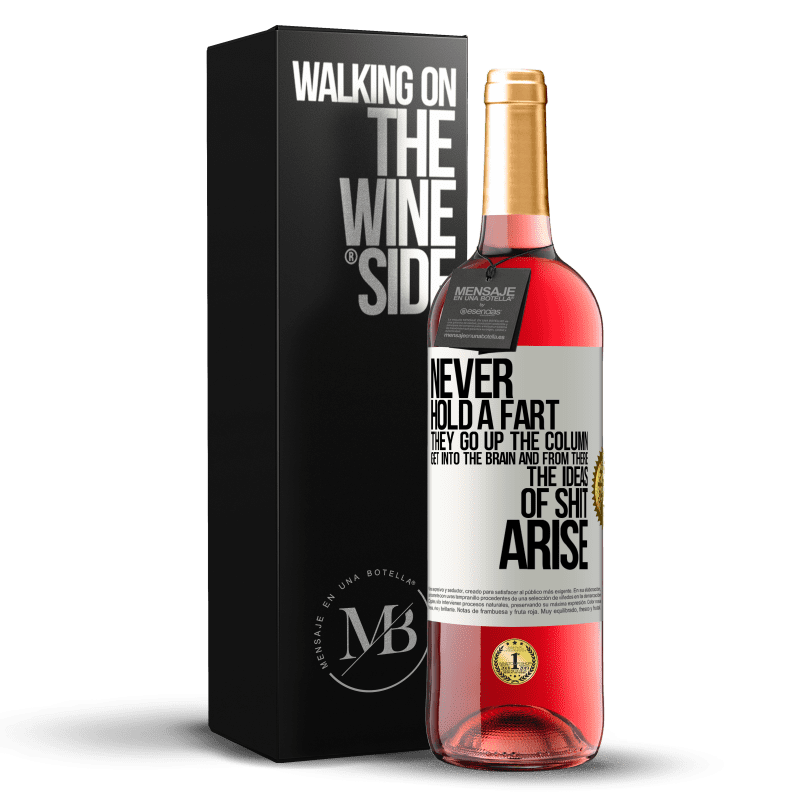 24,95 € Free Shipping | Rosé Wine ROSÉ Edition Never hold a fart. They go up the column, get into the brain and from there the ideas of shit arise White Label. Customizable label Young wine Harvest 2020 Tempranillo