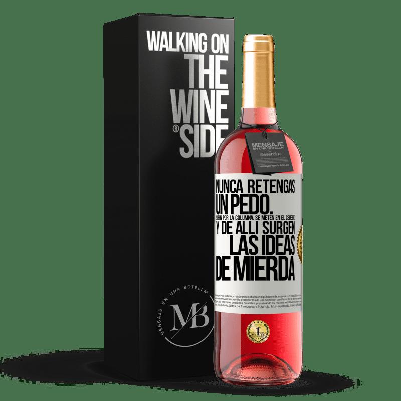 24,95 € Envoi gratuit   Vin rosé Édition ROSÉ Ne tenez jamais un pet. Ils montent dans la colonne, pénètrent dans le cerveau et de là naissent des idées de merde Étiquette Blanche. Étiquette personnalisable Vin jeune Récolte 2020 Tempranillo