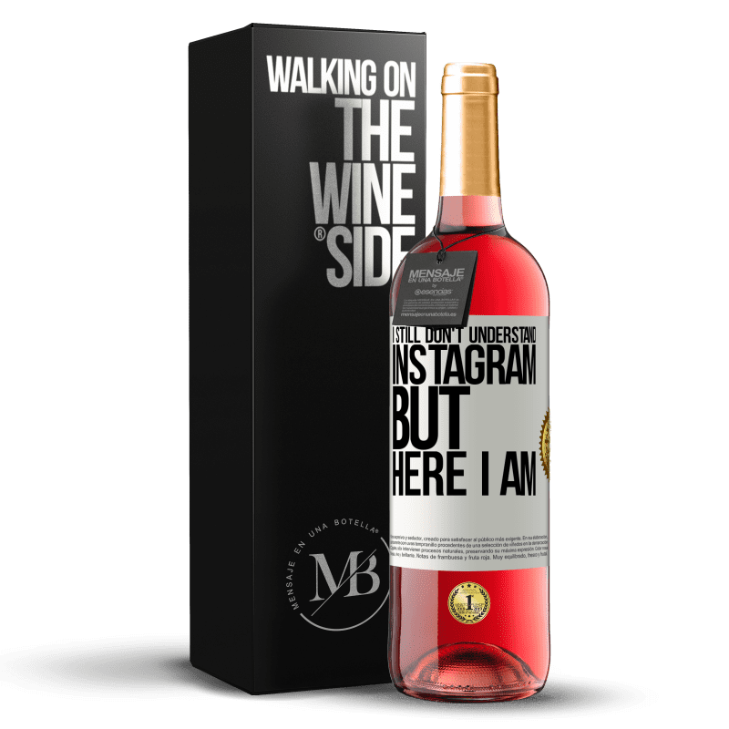 24,95 € Free Shipping | Rosé Wine ROSÉ Edition I still don't understand Instagram, but here I am White Label. Customizable label Young wine Harvest 2020 Tempranillo
