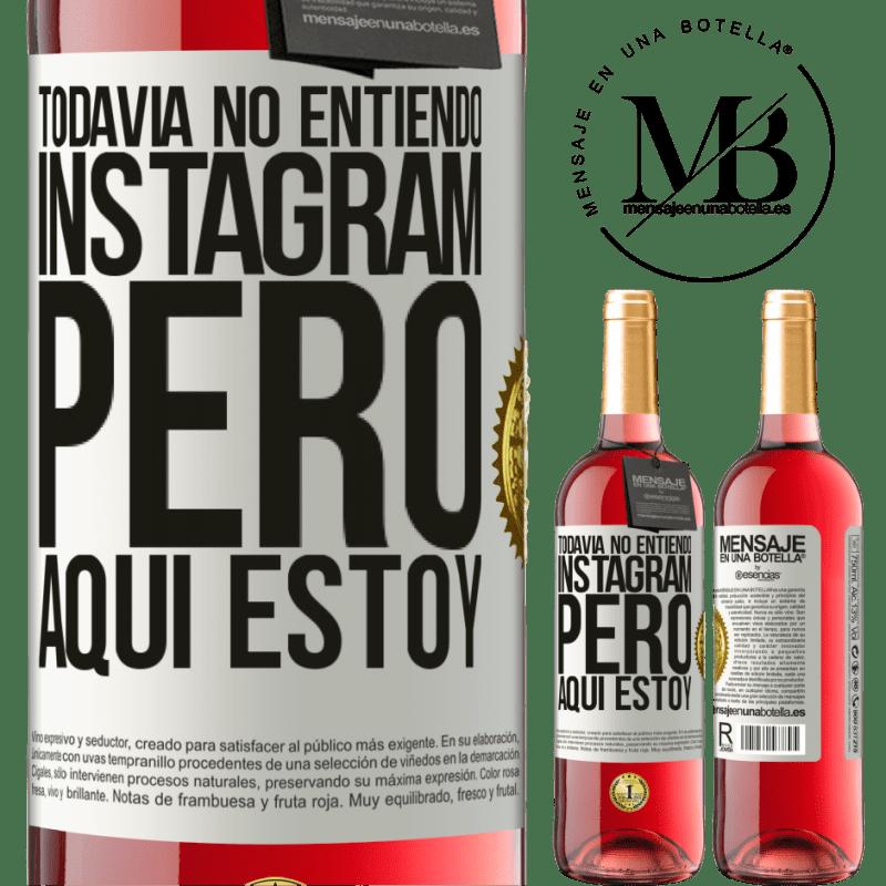 24,95 € Envoi gratuit | Vin rosé Édition ROSÉ Je ne comprends toujours pas Instagram, mais je suis là Étiquette Blanche. Étiquette personnalisable Vin jeune Récolte 2020 Tempranillo