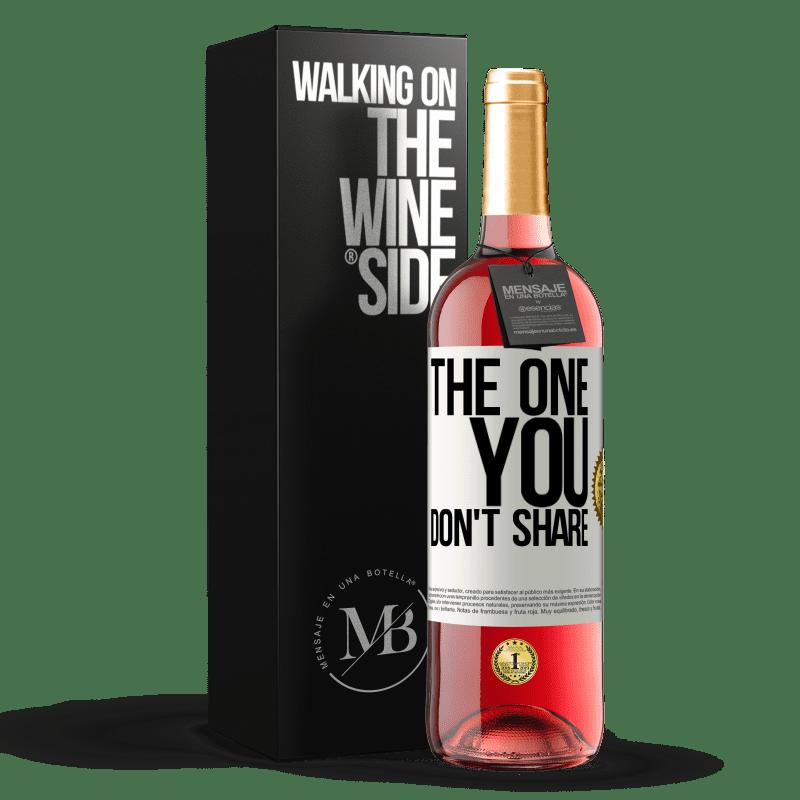 24,95 € Envoi gratuit | Vin rosé Édition ROSÉ The one you don't share Étiquette Blanche. Étiquette personnalisable Vin jeune Récolte 2020 Tempranillo