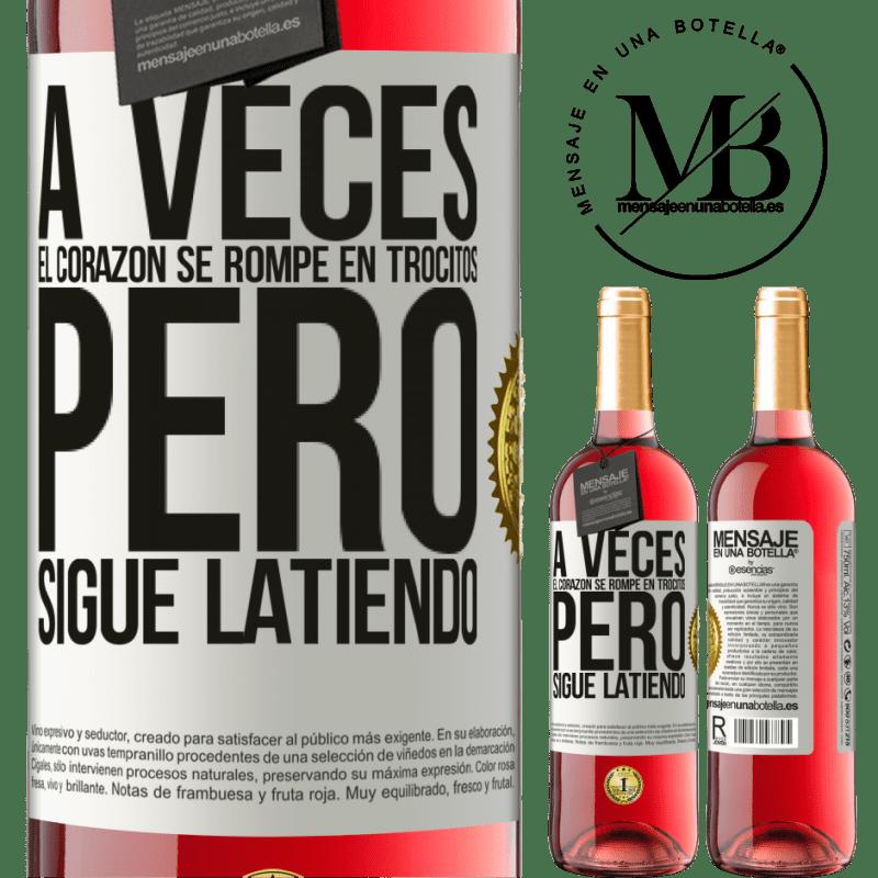 24,95 € Envoi gratuit | Vin rosé Édition ROSÉ Parfois, le cœur se brise en petits morceaux, mais il continue de battre Étiquette Blanche. Étiquette personnalisable Vin jeune Récolte 2020 Tempranillo