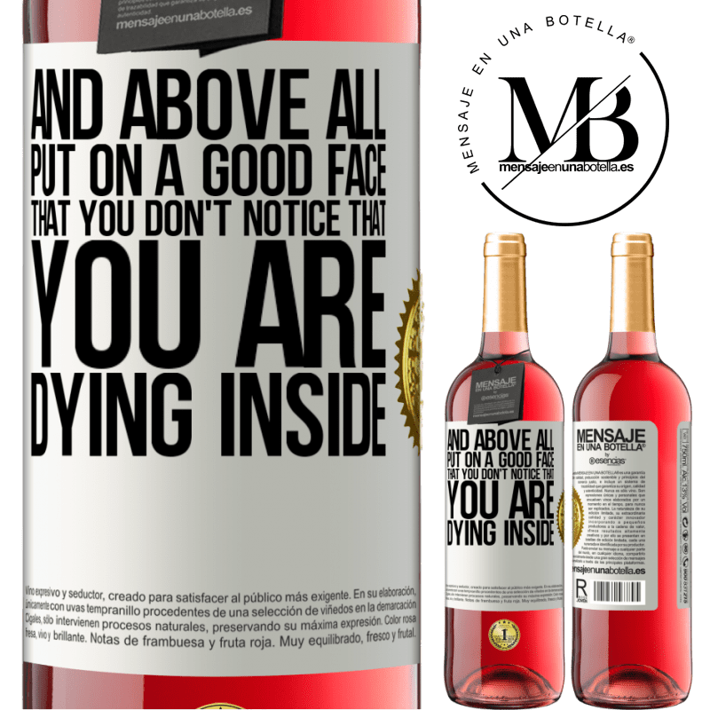 24,95 € Free Shipping | Rosé Wine ROSÉ Edition And above all, put on a good face, that you don't notice that you are dying inside White Label. Customizable label Young wine Harvest 2020 Tempranillo