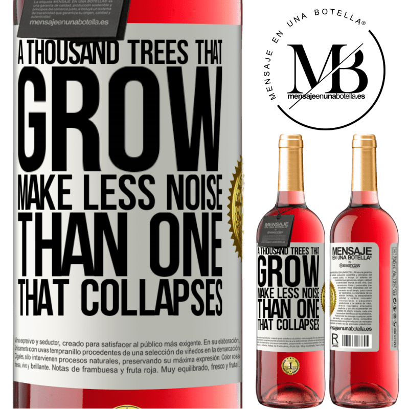 24,95 € Free Shipping | Rosé Wine ROSÉ Edition A thousand trees that grow make less noise than one that collapses White Label. Customizable label Young wine Harvest 2020 Tempranillo