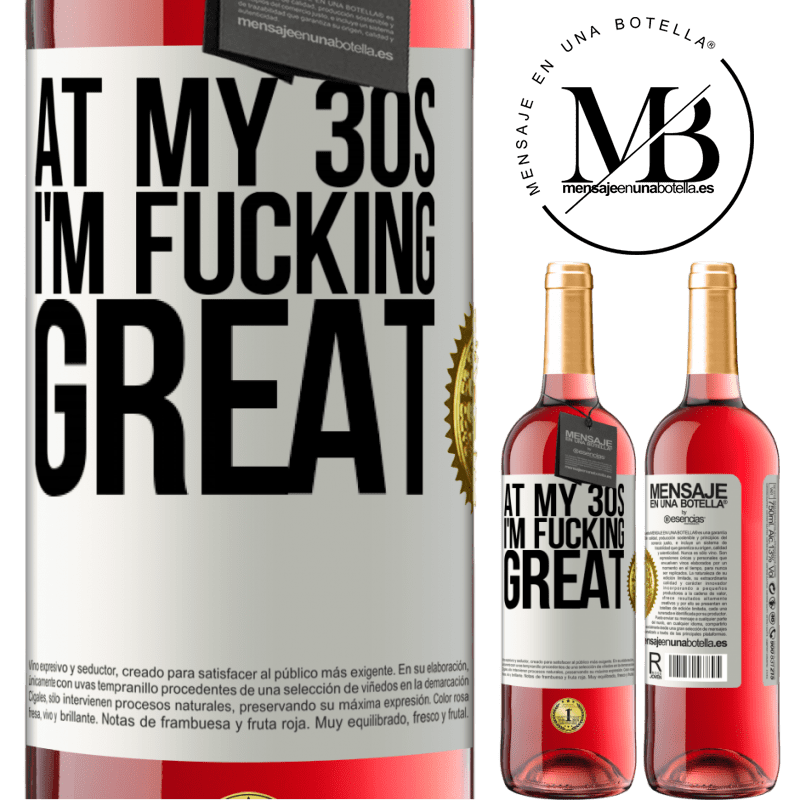 24,95 € Free Shipping | Rosé Wine ROSÉ Edition At my 30s, I'm fucking great White Label. Customizable label Young wine Harvest 2020 Tempranillo