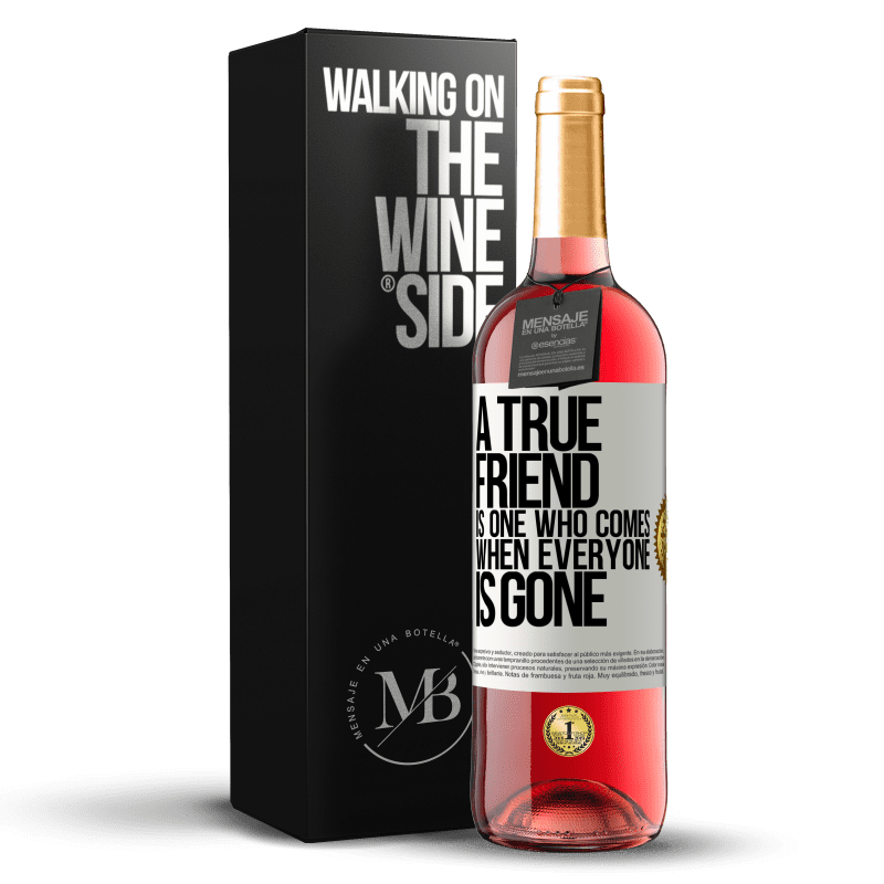 24,95 € Free Shipping | Rosé Wine ROSÉ Edition A true friend is one who comes when everyone is gone White Label. Customizable label Young wine Harvest 2020 Tempranillo