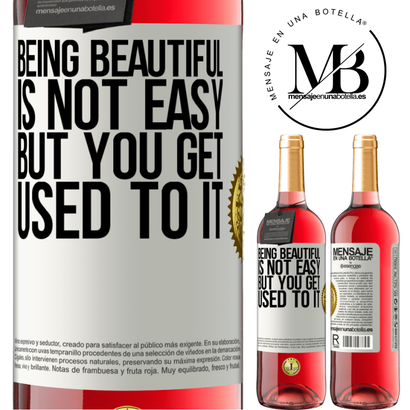 24,95 € Free Shipping | Rosé Wine ROSÉ Edition Being beautiful is not easy, but you get used to it White Label. Customizable label Young wine Harvest 2020 Tempranillo