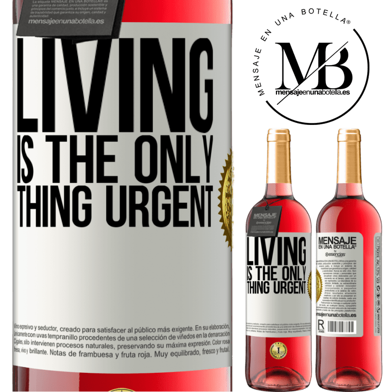 24,95 € Free Shipping   Rosé Wine ROSÉ Edition Living is the only thing urgent White Label. Customizable label Young wine Harvest 2020 Tempranillo