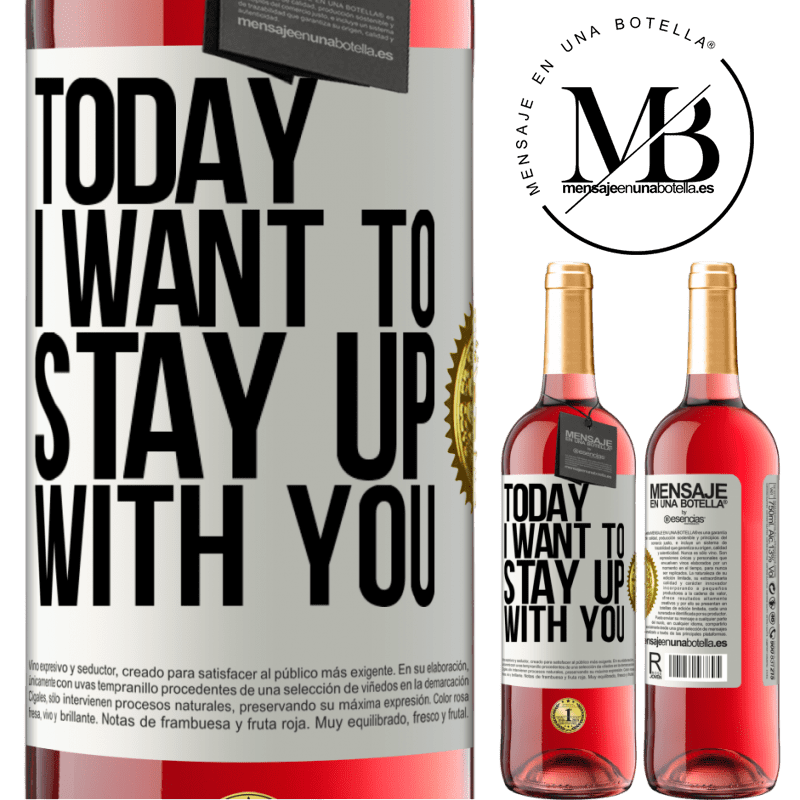 24,95 € Free Shipping | Rosé Wine ROSÉ Edition Today I want to stay up with you White Label. Customizable label Young wine Harvest 2020 Tempranillo