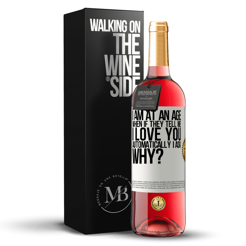 24,95 € Free Shipping | Rosé Wine ROSÉ Edition I am at an age when if they tell me, I love you automatically I ask, why? White Label. Customizable label Young wine Harvest 2020 Tempranillo