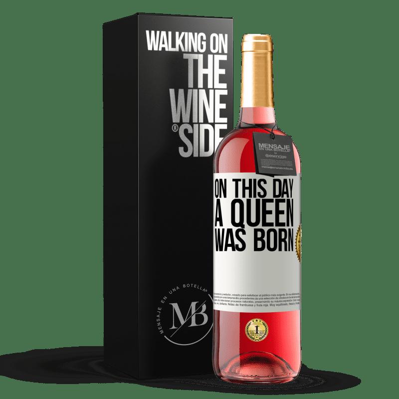 24,95 € Envoi gratuit | Vin rosé Édition ROSÉ Ce jour-là, une reine est née Étiquette Blanche. Étiquette personnalisable Vin jeune Récolte 2020 Tempranillo