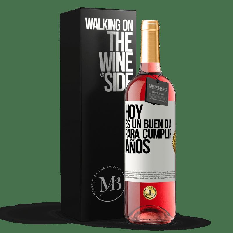 24,95 € Envío gratis | Vino Rosado Edición ROSÉ Hoy es un buen día para cumplir años Etiqueta Blanca. Etiqueta personalizable Vino joven Cosecha 2020 Tempranillo