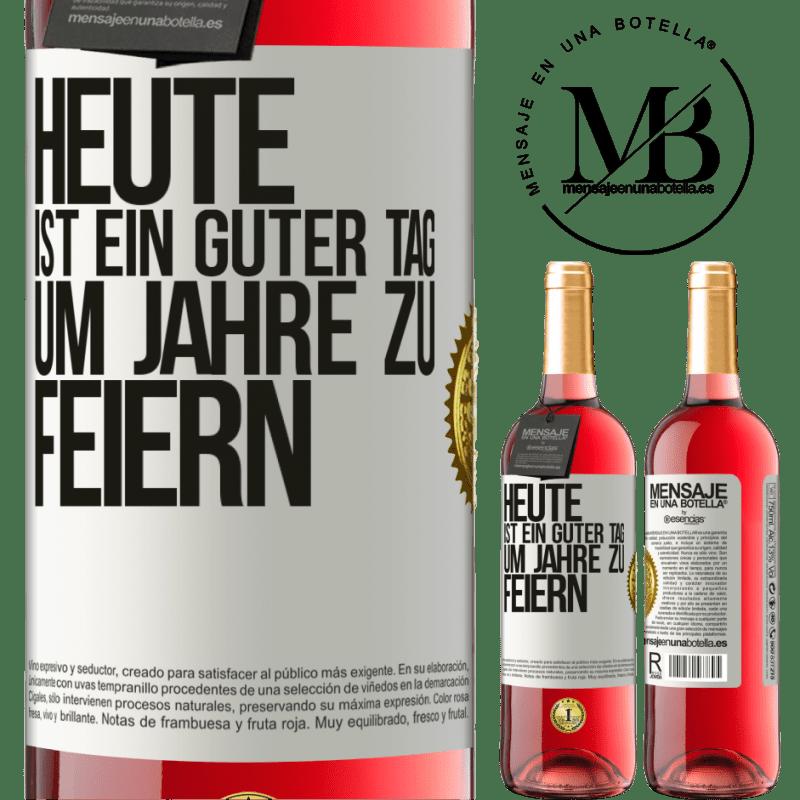 24,95 € Kostenloser Versand   Roséwein ROSÉ Ausgabe Heute ist ein guter Tag, um Jahre zu feiern Weißes Etikett. Anpassbares Etikett Junger Wein Ernte 2020 Tempranillo