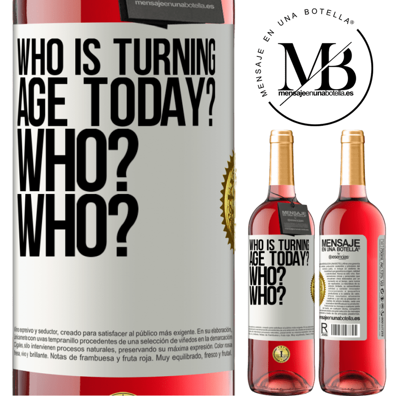 24,95 € Free Shipping   Rosé Wine ROSÉ Edition Who is turning age today? Who? Who? White Label. Customizable label Young wine Harvest 2020 Tempranillo
