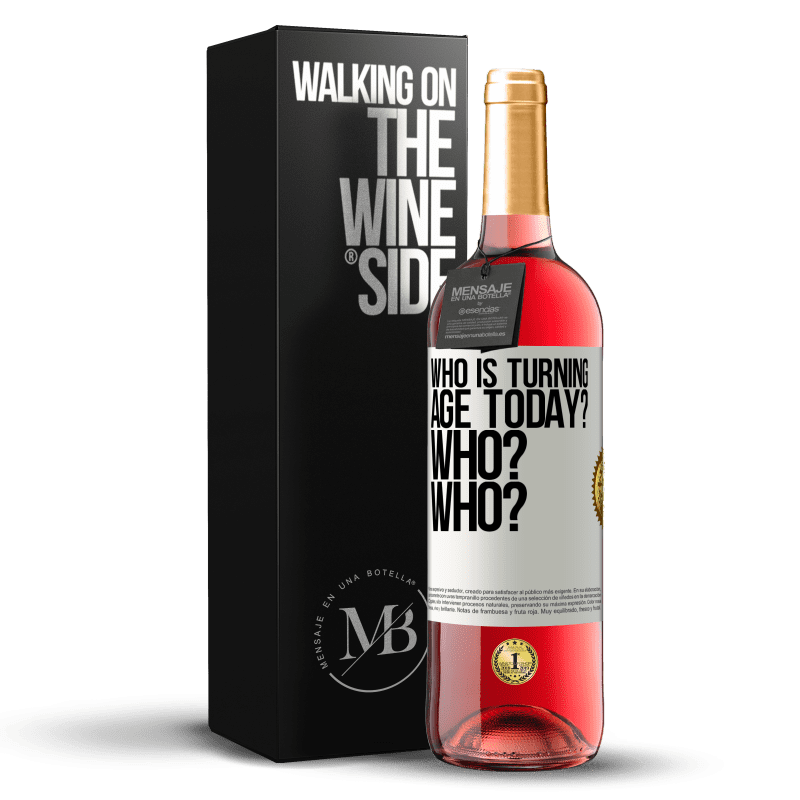 24,95 € Free Shipping | Rosé Wine ROSÉ Edition Who is turning age today? Who? Who? White Label. Customizable label Young wine Harvest 2020 Tempranillo
