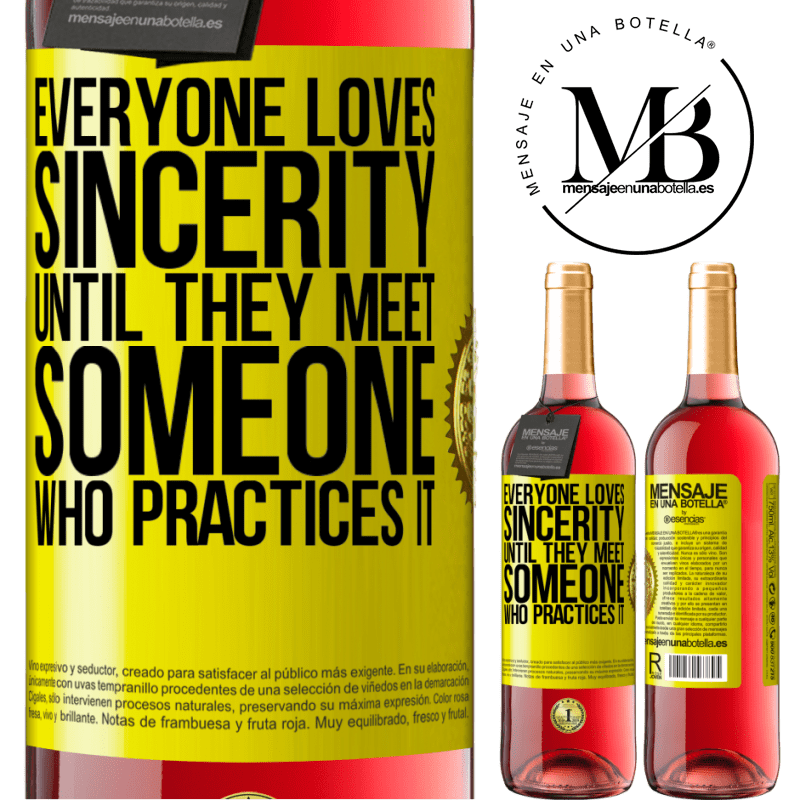 24,95 € Free Shipping | Rosé Wine ROSÉ Edition Everyone loves sincerity. Until they meet someone who practices it Yellow Label. Customizable label Young wine Harvest 2020 Tempranillo
