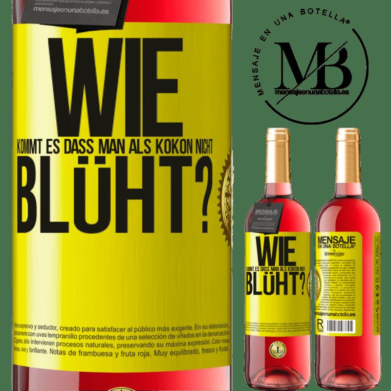 24,95 € Kostenloser Versand | Roséwein ROSÉ Ausgabe wie kommt es, dass man als Kokon nicht blüht? Gelbes Etikett. Anpassbares Etikett Junger Wein Ernte 2020 Tempranillo