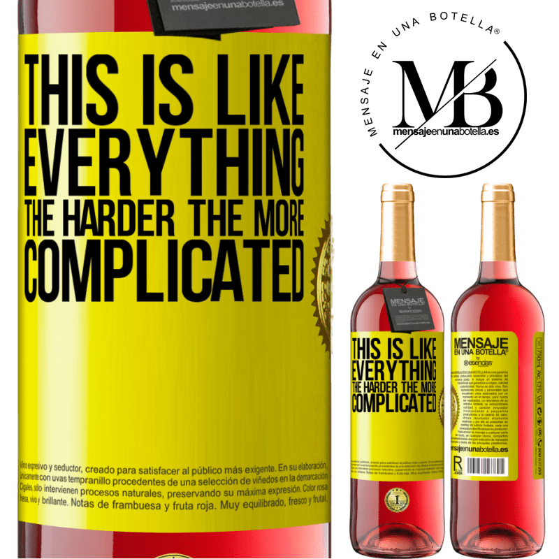 24,95 € Free Shipping | Rosé Wine ROSÉ Edition This is like everything, the harder, the more complicated Yellow Label. Customizable label Young wine Harvest 2020 Tempranillo