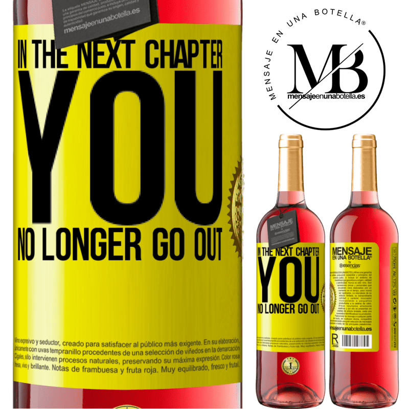 24,95 € Free Shipping | Rosé Wine ROSÉ Edition In the next chapter, you no longer go out Yellow Label. Customizable label Young wine Harvest 2020 Tempranillo
