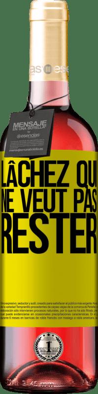 24,95 € Envoi gratuit   Vin rosé Édition ROSÉ Lâchez qui ne veut pas rester Étiquette Jaune. Étiquette personnalisable Vin jeune Récolte 2020 Tempranillo