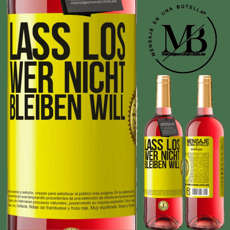 24,95 € Kostenloser Versand | Roséwein ROSÉ Ausgabe Lass los, wer nicht bleiben will Gelbes Etikett. Anpassbares Etikett Junger Wein Ernte 2020 Tempranillo