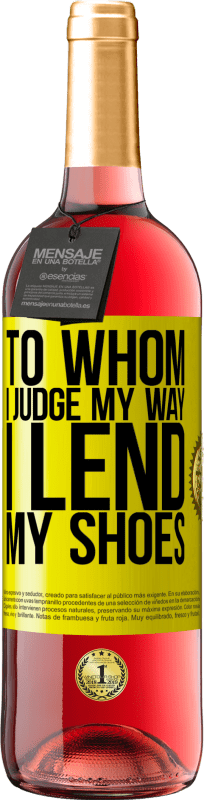 24,95 € Free Shipping | Rosé Wine ROSÉ Edition To whom I judge my way, I lend my shoes Yellow Label. Customizable label Young wine Harvest 2020 Tempranillo