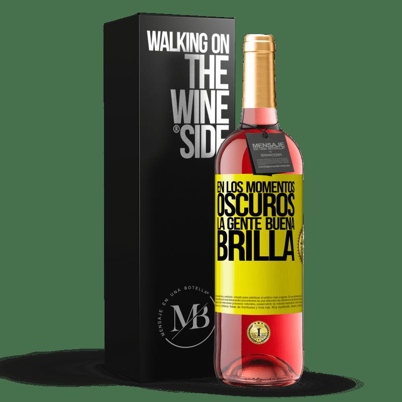24,95 € Envoi gratuit | Vin rosé Édition ROSÉ Dans les moments sombres, les bonnes personnes brillent Étiquette Jaune. Étiquette personnalisable Vin jeune Récolte 2020 Tempranillo