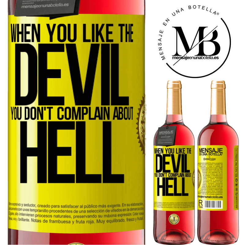 24,95 € Free Shipping | Rosé Wine ROSÉ Edition When you like the devil you don't complain about hell Yellow Label. Customizable label Young wine Harvest 2020 Tempranillo