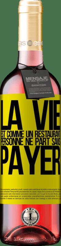 24,95 € Envoi gratuit | Vin rosé Édition ROSÉ La vie est comme un restaurant, personne ne part sans payer Étiquette Jaune. Étiquette personnalisable Vin jeune Récolte 2020 Tempranillo