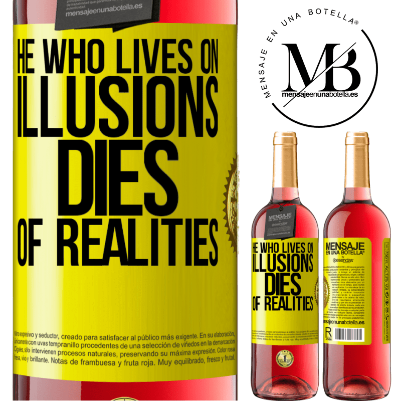 24,95 € Free Shipping | Rosé Wine ROSÉ Edition He who lives on illusions dies of realities Yellow Label. Customizable label Young wine Harvest 2020 Tempranillo