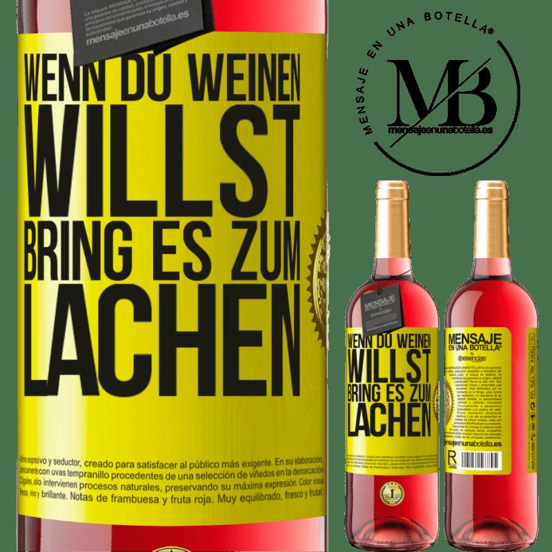 24,95 € Kostenloser Versand   Roséwein ROSÉ Ausgabe Wenn du weinen willst, bring es zum Lachen Gelbes Etikett. Anpassbares Etikett Junger Wein Ernte 2020 Tempranillo