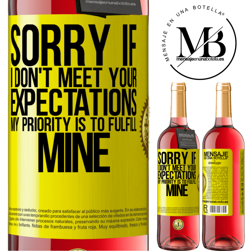 24,95 € Free Shipping | Rosé Wine ROSÉ Edition Sorry if I don't meet your expectations. My priority is to fulfill mine Yellow Label. Customizable label Young wine Harvest 2020 Tempranillo