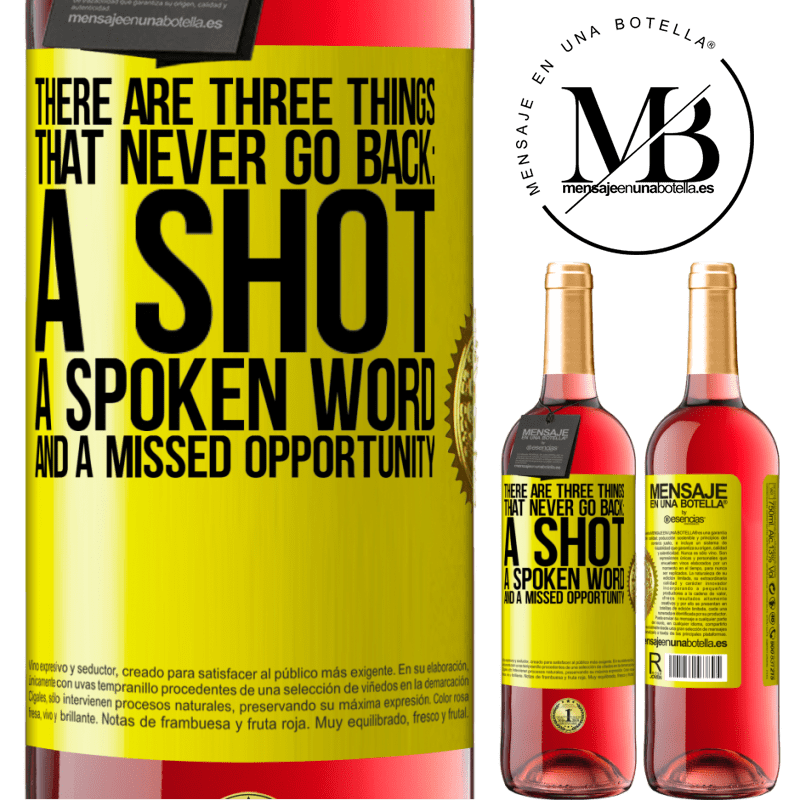 24,95 € Free Shipping | Rosé Wine ROSÉ Edition There are three things that never go back: a shot, a spoken word and a missed opportunity Yellow Label. Customizable label Young wine Harvest 2020 Tempranillo