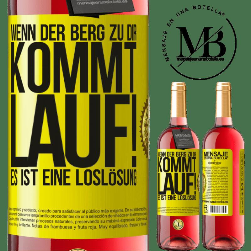 24,95 € Kostenloser Versand   Roséwein ROSÉ Ausgabe Wenn der Berg zu dir kommt ... Lauf! Es ist eine Loslösung Gelbes Etikett. Anpassbares Etikett Junger Wein Ernte 2020 Tempranillo