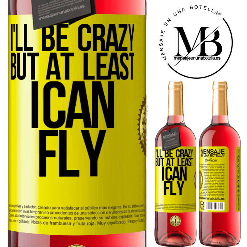 24,95 € Free Shipping | Rosé Wine ROSÉ Edition I'll be crazy, but at least I can fly Yellow Label. Customizable label Young wine Harvest 2020 Tempranillo
