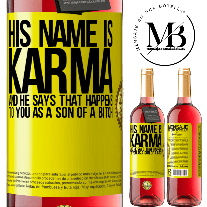 24,95 € Free Shipping | Rosé Wine ROSÉ Edition His name is Karma, and he says That happens to you as a son of a bitch Yellow Label. Customizable label Young wine Harvest 2020 Tempranillo