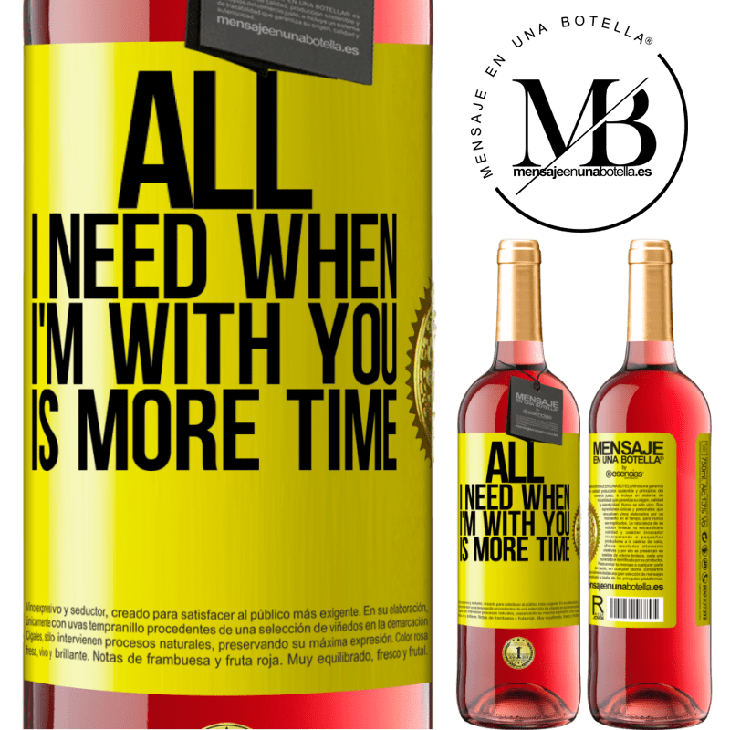 24,95 € Free Shipping   Rosé Wine ROSÉ Edition All I need when I'm with you is more time Yellow Label. Customizable label Young wine Harvest 2020 Tempranillo
