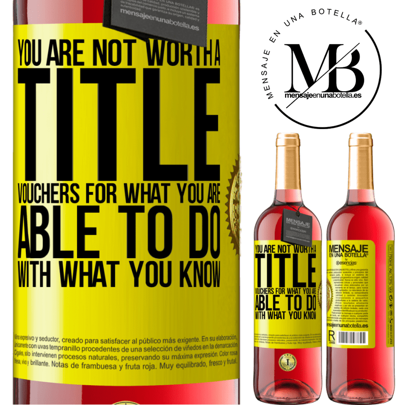 24,95 € Free Shipping | Rosé Wine ROSÉ Edition You are not worth a title. Vouchers for what you are able to do with what you know Yellow Label. Customizable label Young wine Harvest 2020 Tempranillo