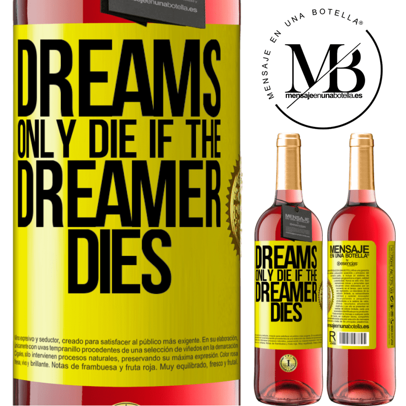 24,95 € Free Shipping | Rosé Wine ROSÉ Edition Dreams only die if the dreamer dies Yellow Label. Customizable label Young wine Harvest 2020 Tempranillo