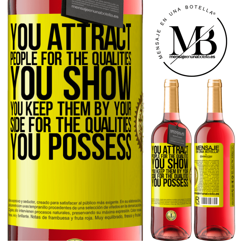 24,95 € Free Shipping   Rosé Wine ROSÉ Edition You attract people for the qualities you show. You keep them by your side for the qualities you possess Yellow Label. Customizable label Young wine Harvest 2020 Tempranillo