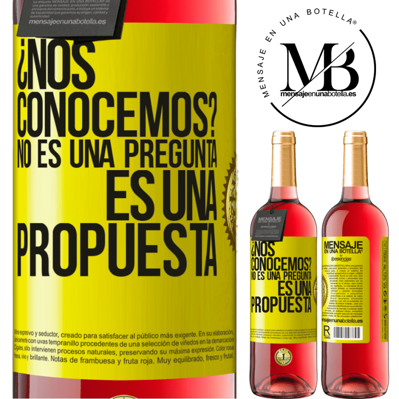 24,95 € Free Shipping   Rosé Wine ROSÉ Edition We know each other? It is not a question, it is a proposal Yellow Label. Customizable label Young wine Harvest 2020 Tempranillo
